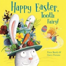 Bently, Peter Happy Easter, Tooth Fairy!