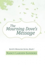 Larsen-sanders, Nancy The Mourning Dove�s Message