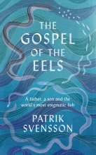 PATRIK SVENSSON GOSPEL OF THE EELS