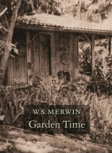 Merwin, W. S. Garden Time
