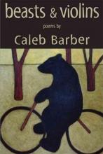 Barber, Caleb Beasts & Violins