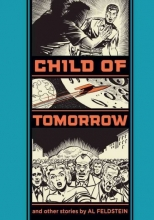 Feldstein, Al Child of Tomorrow and Other Stories