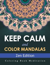 Speedy Publishing Llc Keep Calm and Color Mandalas - Zen Edition: Coloring Book Meditation