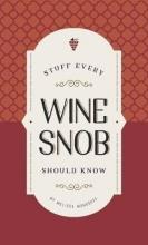 Monosoff, Melissa Stuff Every Wine Snob Should Know