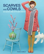 Goble, Fiona Scarves and Cowls