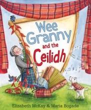 McKay, Elizabeth Wee Granny and the Ceilidh