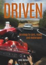 John Aston DRIVEN