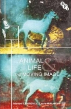 Lawrence, Michael Animal Life and the Moving Image