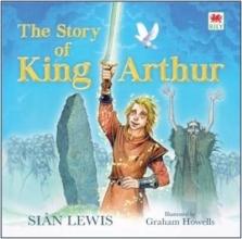 Lewis, Siân Story of King Arthur, The