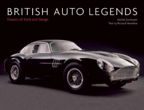 Michel Zumbrunn British Auto Legends: Classics of Style and Design