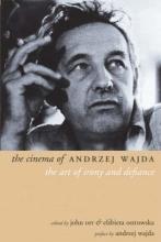 Orr, John The Cinema of Andrzej Wajda