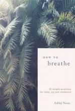 Ashley Neese How to Breathe