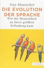 Deutscher, Guy,   Pfeiffer, Martin Die Evolution der Sprache