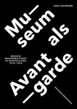 Baumann, Jana Museum als Avantgarde