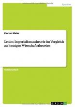 Meier, Florian Lenins Imperialismustheorie im Vergleich zu heutigen Wirtschaftstheorien