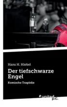H. Hiebel, Hans Der tiefschwarze Engel