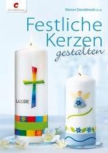 Dawidowski, Marion,   Enslein, Maria,   Juen, Maria,   Weitenthaler, Ingrid Festliche Kerzen gestalten