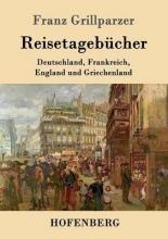 Franz Grillparzer Reisetagebücher