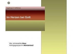 Hoflehner, Ingeborg Karin Im Herzen bei Gott