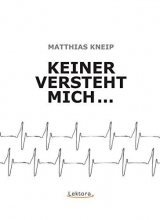 Kneip, Matthias Keiner versteht mich
