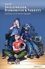 Luibl, Jörg Spielefresser, Biomonster & Fanboys