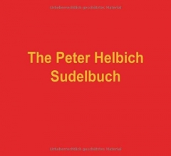 Helbich, Peter The Peter Helbich Sudelbuch