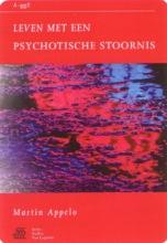 Martin Appelo , Leven met een psychotische stoornis
