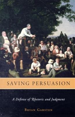 Bryan Garsten,Saving Persuasion