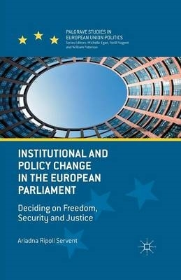 Ariadna Ripoll Servent,Institutional and Policy Change in the European Parliament