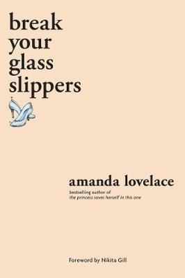 Amanda Lovelace,break your glass slippers