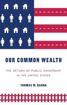 Thomas M. Hanna,Our Common Wealth