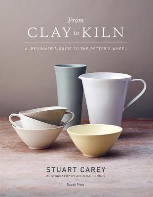 Stuart Carey,From Clay to Kiln