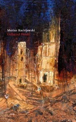 Marius Kociejowski,Collected Poems