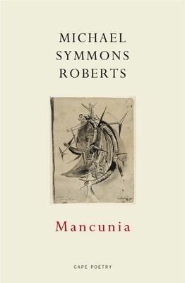 Michael Symmons Roberts,Mancunia