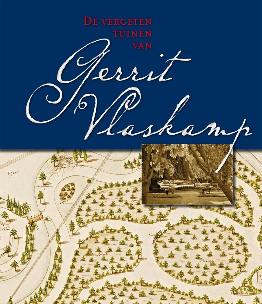 ,De vergeten tuinen van Gerrit Vlaskamp