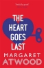 Margaret Atwood, Heart Goes Last