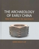 Shelach, Gideon, The Archaeology of Early China