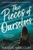 Harcourt Maggie, Pieces of Ourselves