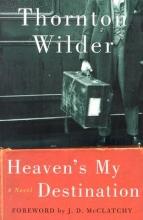 Wilder, Thornton Heaven`s My Destination