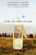 Ford, Jeffrey The Girl in the Glass