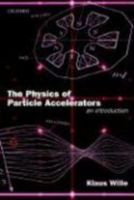 Klaus Wille The Physics of Particle Accelerators
