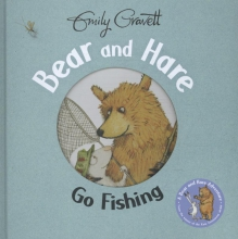 Gravett, Emily Bear and Hare Go Fishing
