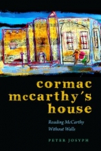 Josyph, Peter Cormac McCarthy`s House