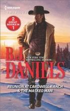 Daniels, B. J. Reunion at Cardwell Ranch & the Masked Man