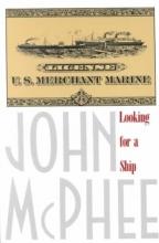 McPhee, John Looking for a Ship