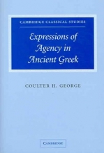 George, Coulter H. Expressions of Agency in Ancient Greek