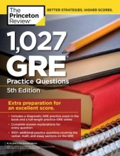 The Princeton Review 1,027 GRE Practice Questions