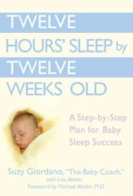 Suzy Giordano,   Lisa Abidin Twelve Hours Sleep by Twelve Weeks Old