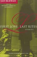 McEwan, Ian First Love, Last Rites