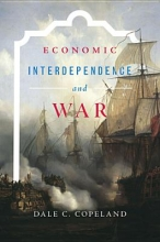 Dale C. Copeland Economic Interdependence and War